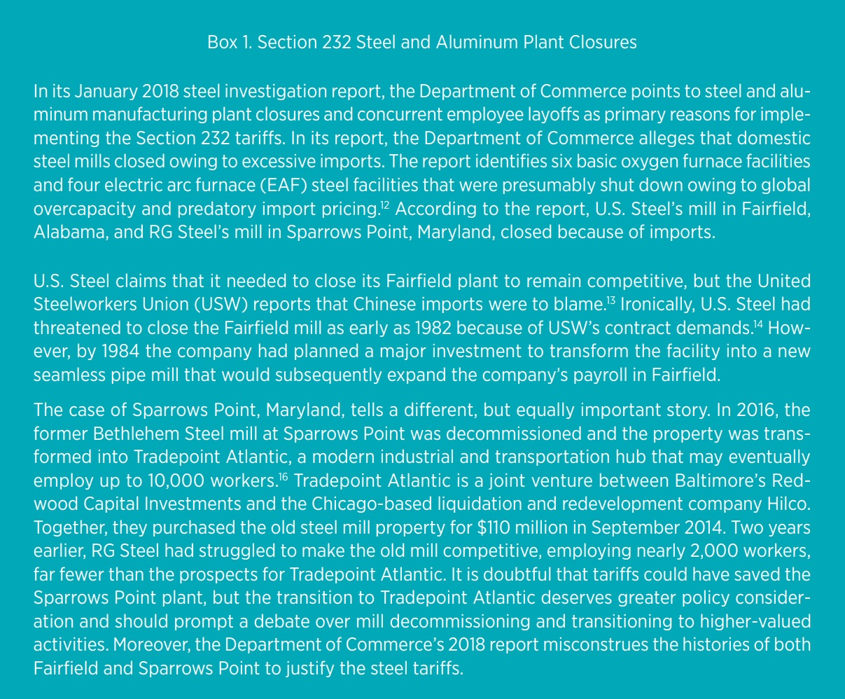 Box 1. Section 232 Steel and Aluminum Plant Closures In its January 2018 steel investigation report, the Department of Commerce points to steel and aluminum manufacturing plant closures and concurrent employee layoffs as primary reasons for implementing t